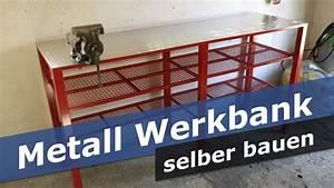 Werkstatt Selber Bauen : metall werkbank selber bauen diy werkstatt tisch youtube ~ Orissabook.com Haus und Dekorationen