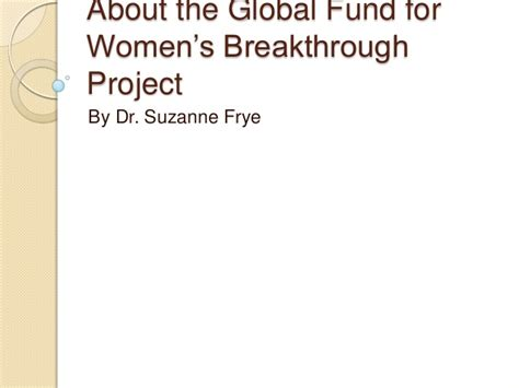 Suzanne Frye Urologist by About The Global Fund For S Breakthrough Project