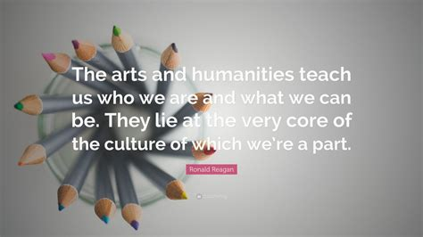 ronald reagan quote  arts  humanities teach