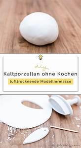Modelliermasse Selbst Herstellen : kaltporzellan herstellen ohne kochen berarbeitetes rezept tipps tricks ~ Buech-reservation.com Haus und Dekorationen