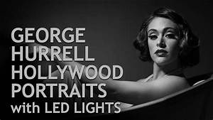 George Hurrell Hollywood Lighting With Led Lights