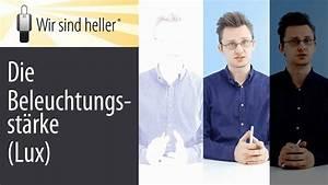Wir Sind Heller : beleuchtungsst rke lux wir sind heller youtube ~ Markanthonyermac.com Haus und Dekorationen