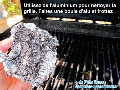 nettoyer de l aluminium l ultime astuce pour nettoyer la grille de votre barbecue facilement