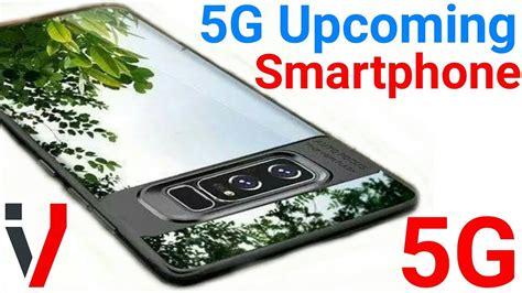 5g smartphone 5g upcoming smartphones top best 5g