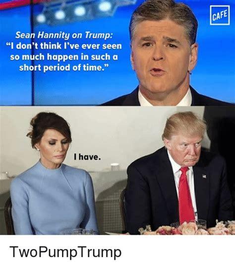 Sean Hannity Meme - gt gt mod warning