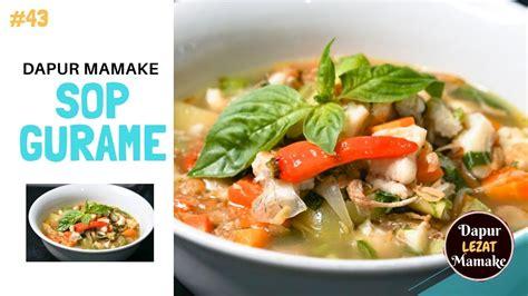 Скачать бесплатно mp3 resep sop gurame kemangi segar maknyuss cara membuat sop gurame enak dan segar. RESEP SOP GURAME KEMANGI SEGAR MAKNYUSS/CARA MEMBUAT SOP GURAME ENAK DAN SEGAR - YouTube