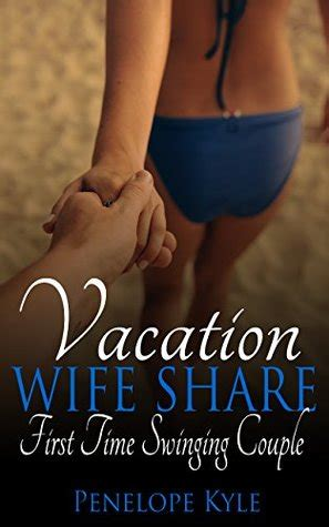 vacation wife share  time swinging couple