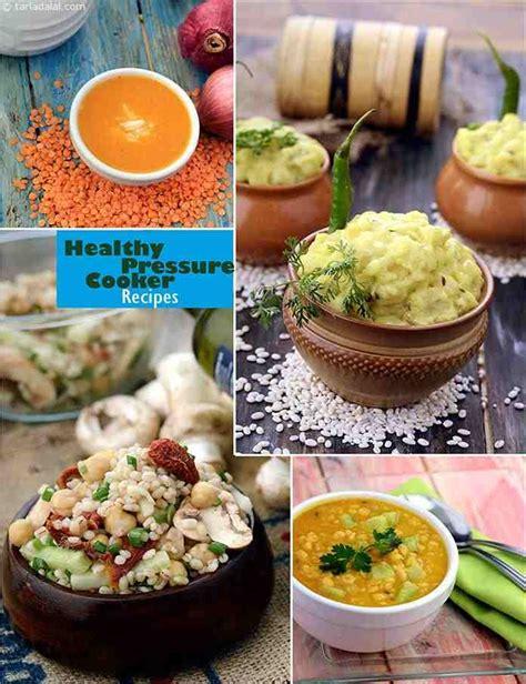 cooker pressure healthy recipes tarladalal indian