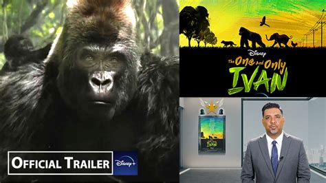 THE ONE AND ONLY IVAN - OFFICIAL TRAILER | Storyline ...