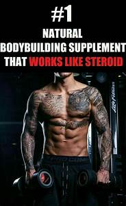 Best Natural Bodybuilding Supplement For Men That Work Like Steroids In 2020