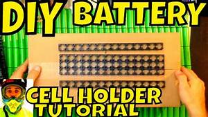 Diy Battery  Tutorial How To Put 18650 Cell Holder
