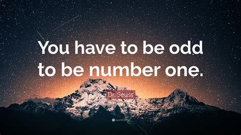dr seuss quote     odd   number