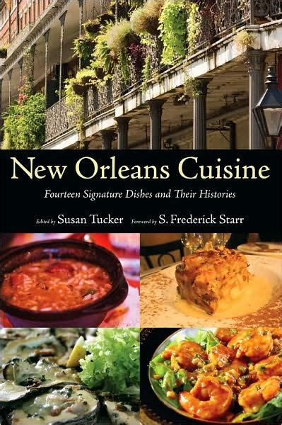 signature cuisine orleans cuisine fourteen signature dishes and their