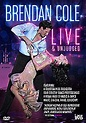 Brendan Cole - Live And Unjudged (DVD, 2010) for sale ...