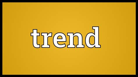 Trend Meaning - YouTube