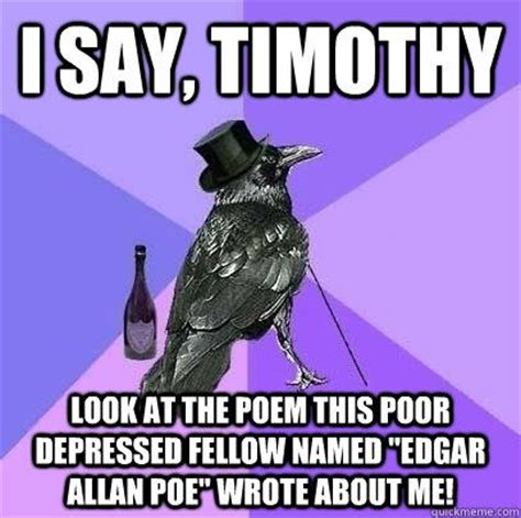 Edgar Allan Poe Meme - 1000 images about got a thing for poe on pinterest virginia the raven and charles addams
