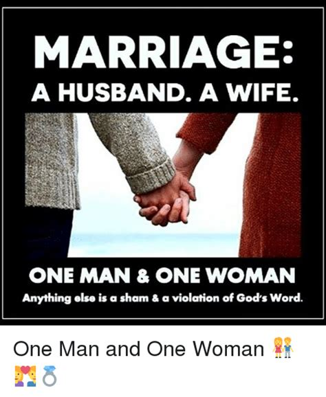 Men And Women Memes - marriage a husband a wife one man one woman anything else is a sham a violation of god s