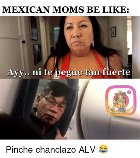 Mexican Moms Be Like Memes - 25 best memes about mexican moms mexican moms memes
