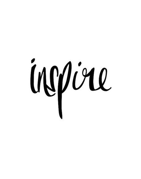 inspirational print inspire black and white by themotivatedtype love pinterest typography