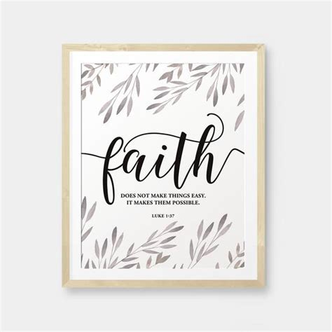 Faith Does Not Make Things Easy It Makes Them Possible Luke
