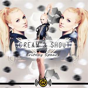 Scream And Shout - Single Cover by NuShoe on DeviantArt