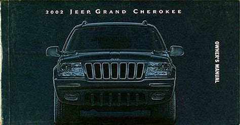 automotive repair manual 2003 jeep grand cherokee parking system 2002 jeep grand cherokee owner s manual original