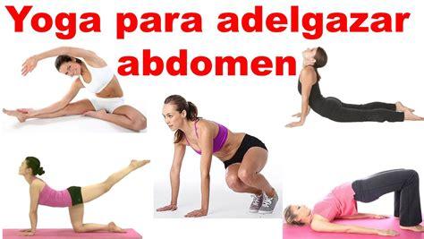 Yoga Para Adelgazar Abdomen  Ejercicios Para Bajar La