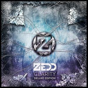 Clarity (Deluxe Edition) by Zedd on Apple Music