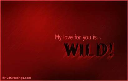 Wild Crazy Girlfriend Ecard Sensuous Heart Ecards