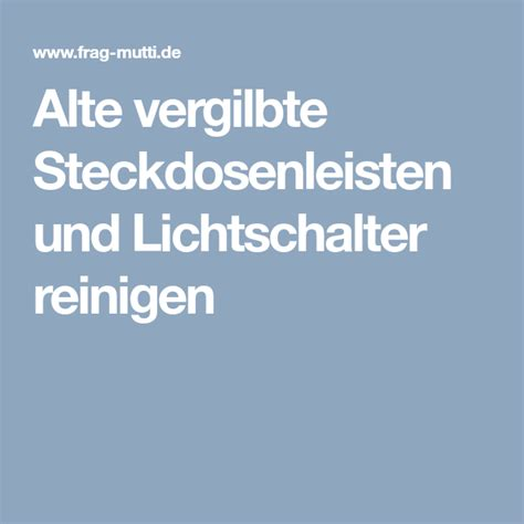 Vergilbte Steckdosen Reinigen by Alte Vergilbte Steckdosenleisten Und Lichtschalter
