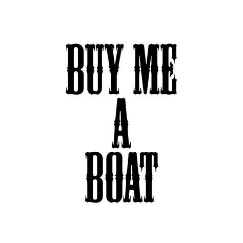Buy A Boat Car by Buy Me A Boat Country Song Vinyl Sticker Car Decal