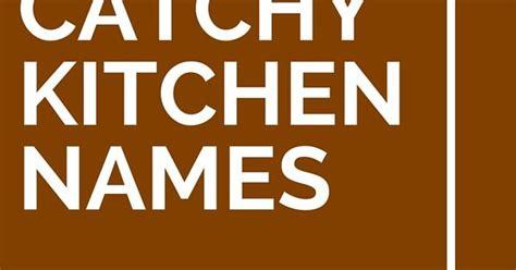 list   catchy kitchen names catchy slogans
