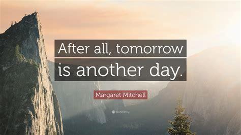 margaret mitchell quote   tomorrow