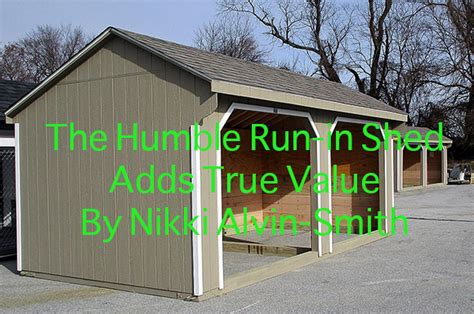 true value sheds the humble run in shed adds true value by alvin smith