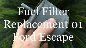 Fuel Filter Replacement 01 Ford Escape