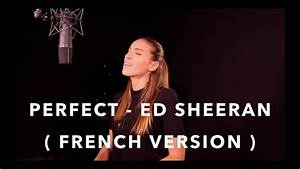 PERFECT ( FRENCH VERSION ) ED SHEERAN ( SARA'H COVER ...