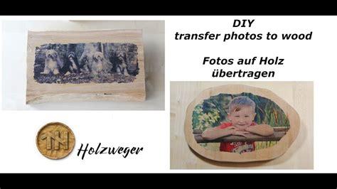 foto auf holz foto auf holz transfer photo to wood wooden photos