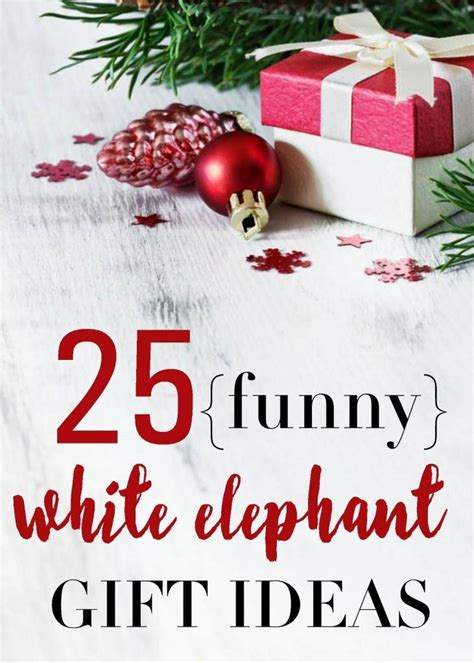25 Funny White Elephant Gift Ideas & Inexpensive Gifts