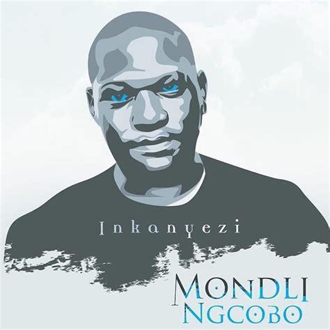 lyrics mondli ngcobo inkanyezi lyrics kasi lyrics