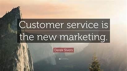 Customer Service Marketing Quotes Derek Sivers Quote