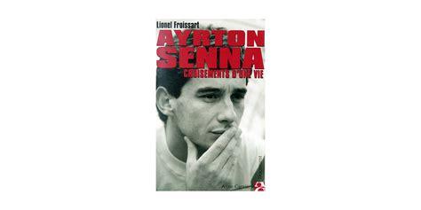 Ayrton Senna Croisements d'une Vie - The history of Ayrton ...