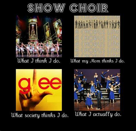 Choir Memes - show choir meme funny pinterest cant wait songs and we