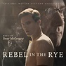 Rebel in the Rye (Original Motion Picture Soundtrack) by ...