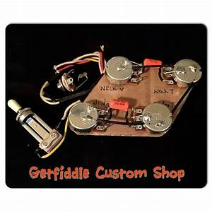Gibson 50 U0026 39 S Upgraded Wiring Harness Bourns Switchcraft