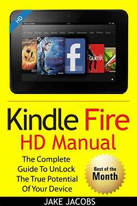 Amazon Com  Kindle Fire Hd User Manual  The Complete User
