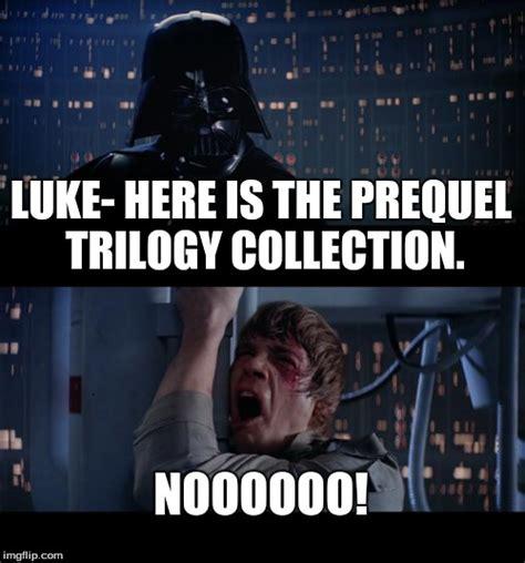 Prequal Memes - star wars no meme imgflip