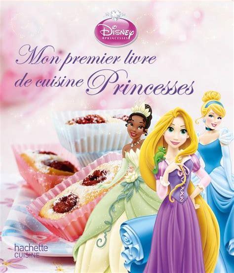 mon premier livre de cuisine livre mon premier livre de cuisine princesses walt