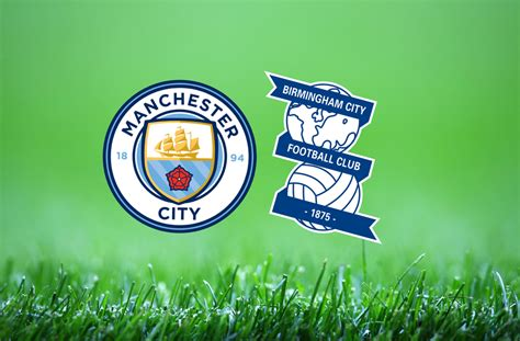 Man City vs Birmingham: FA Cup prediction, TV channel ...