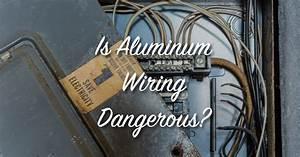 Is Aluminum Wiring Dangerous