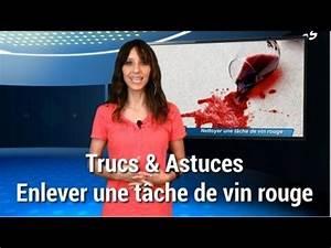 Enlever Tache De Vin Rouge : trucs et astuces enlever une t che de vin rouge youtube ~ Melissatoandfro.com Idées de Décoration